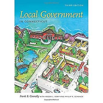 Gouvernement local dans le Connecticut, troisième édition (Driftless Connecticut Series Book)