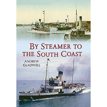 By Steamer to the South Coast by Andrew Gladwell