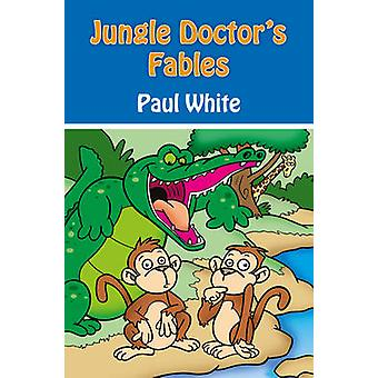 Jungle Doctors Fables by Paul White