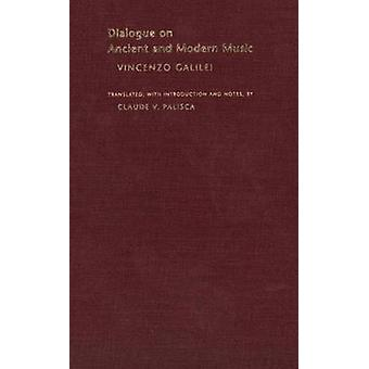 Dialogue on Ancient and Modern Music by Galilei & Vincenzo