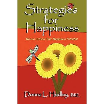 Strategies for Happiness How to Achieve Your Happiness Potential by Hedley & Donna L