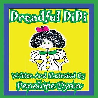 Dreadful DiDi by Dyan & Penelope