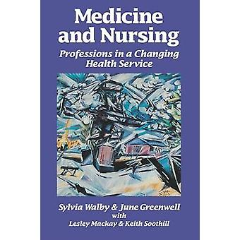 Medicine and Nursing Professions in a Changing Health Service by MacKay & Lesley
