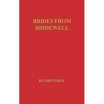 Brides from Bridewell Female Felons Sent to Colonial America by Blumenthal & Walter Hart