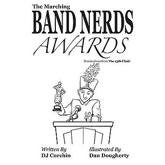 The Marching Band Nerds Awards by Corchin & DJ