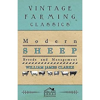 Modern Sheep  Breeds And Management by Clarke & William James