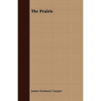 The Prairie by Cooper & James Fenimore
