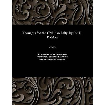 Thoughts for the Christian Laity by the H. Paddon by Paddon & Thomas Henry