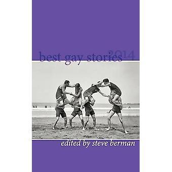 Best Gay Stories 2014 by Berman & Steve