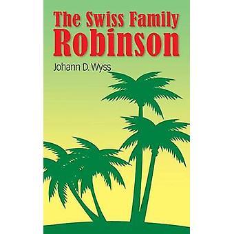 The Swiss Family Robinson by Wyss & Johann David
