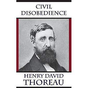 Civil Disobedience by Thoreau & Henry David