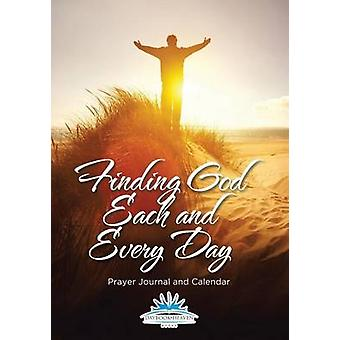 Finding God Each and Every Day. Prayer Journal and Calendar by Daybook Heaven Books