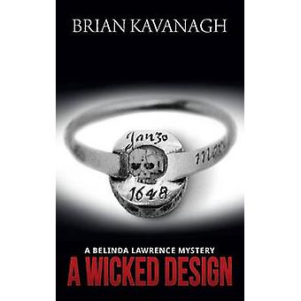 A Wicked Design a Belinda Lawrence Mystery by Kavanagh & Brian