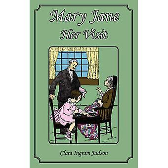 Mary Jane  Her Visit by Judson & Clara Ingram