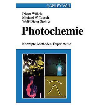 Photochemie Konzepte Methoden Experimente by Wohrle