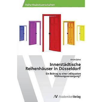 Innerstdtische Reihenhuser in Dsseldorf by Ghre Ulrich