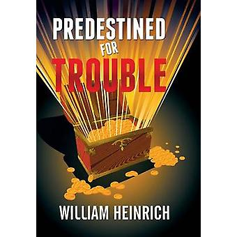 Predestined for Trouble by Heinrich & William
