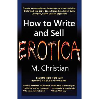 How to Write and Sell Erotica by Christian & M.