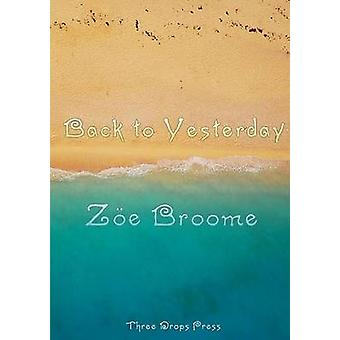 Back to Yesterday by Broome & Ze