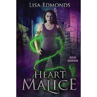 Heart of Malice by Edmonds & Lisa