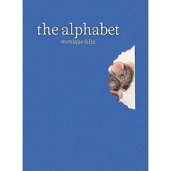 The Alphabet by Monique Felix - Monique Faelix - Monique Felix - 9781