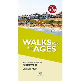 Walks for All Ages Suffolk by Clive Brown