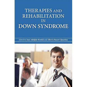 Therapies and Rehabilitation in Down Syndrome by Jean-Adolphe Rondal