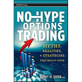 No-Hype Options Trading - Myths - Realities - and Strategies That Real