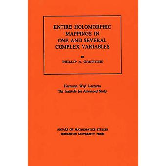 Entire Holomorphic Mappings in One and Several Complex Variables by P