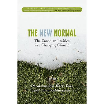 The New Normal - The Canadian Prairies in a Changing Climate by David