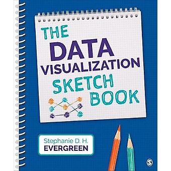 The Data Visualization Sketchbook by Stephanie Evergreen - 9781544351