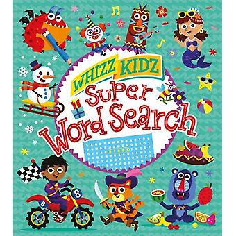 Whizz Kidz - Super Wordsearch by Matthew Scott - 9781788285995 Book