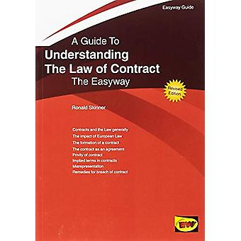 Understanding The Law Of Contract - An Easyway Guide by Ronald Skinner