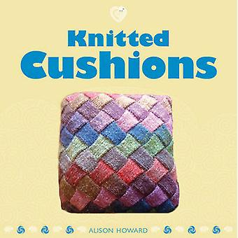 Knitted Cushions by Alison Howard - 9781861087768 Book