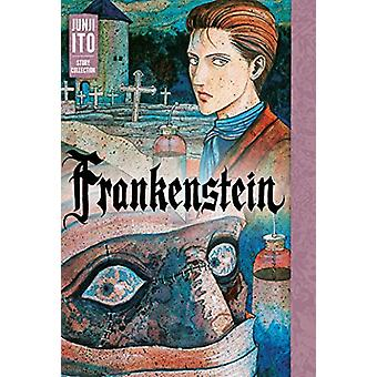 Frankenstein - Junji Ito Story Collection von Junji Ito - 9781974703760