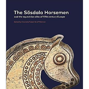 The Soesdala Horsemen and the Equestrian Elite in Fifth Century Europ