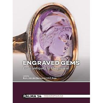 Engraved Gems - From antiquity to the present by B.J.L Van den Bercken