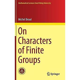 On Characters of Finite Groups by Michel Broue - 9789811068775 Book