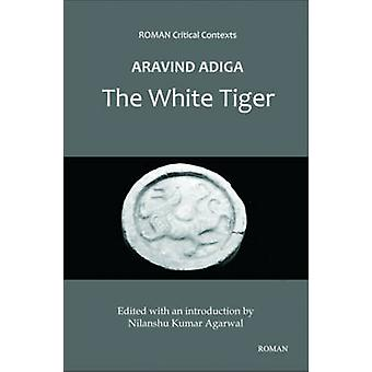 Aravind Adiga's 'The White Tiger' by Nilanshu Kumar Agarwal - 9789380