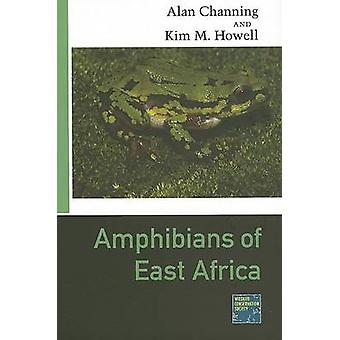 Amphibians of East Africa by Alan Channing - Kim Howell - 97808014437
