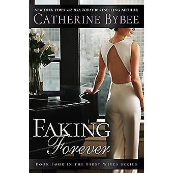 Faking Forever by Catherine Bybee - 9781503905221 Book