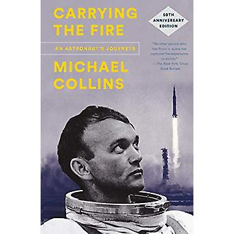 Carrying the Fire - An Astronaut's Journeys - 50th Anniversary Edition