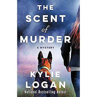 The Scent of Murder by Kylie Logan - 9781250180612 Book