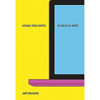 On Being An Artist by Michael Craig-Martin - 9781908970503 Book