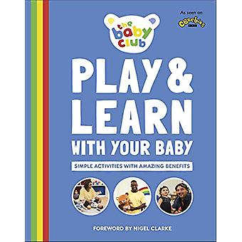 Play and Learn With Your Baby - Simple Activities with Amazing Benefit