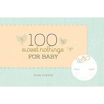100sweet Nothings for Baby by Mina Parker - 9781573243636 Book