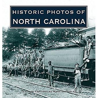Historic Photos of North Carolina by Wade G. Dudley - 9781684420247 B