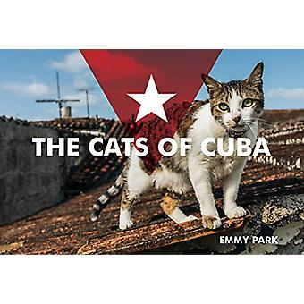 Cats of Cuba by  -Emmy Park - 9780764358029 Book