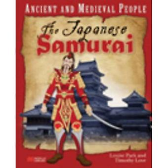 Ancient and Medieval People The Japanese Samurai Macmillan Library (Ancient and Medieval People - Macmillan Library)