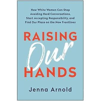 Raising Our Hands by Arnold & Jenna